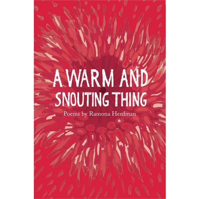 A Warm and Snouting Thing By Ramona Herdman  (Paperback)