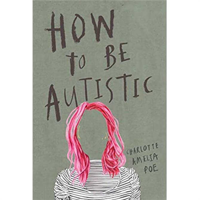 How to be Autistic  By Charlotte Amelia Poe (Paperback)