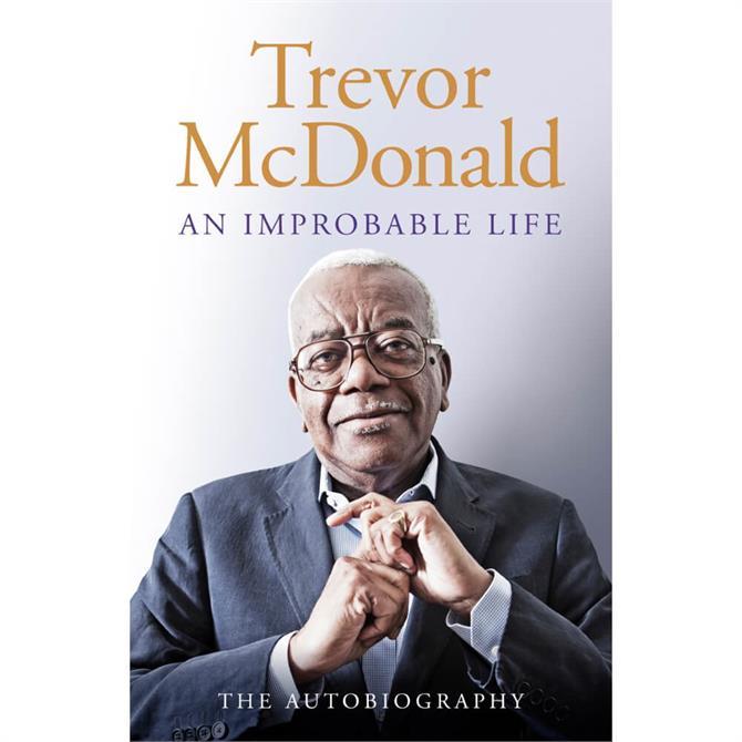 An Improbable Life By Trevor McDonald (Hardback)