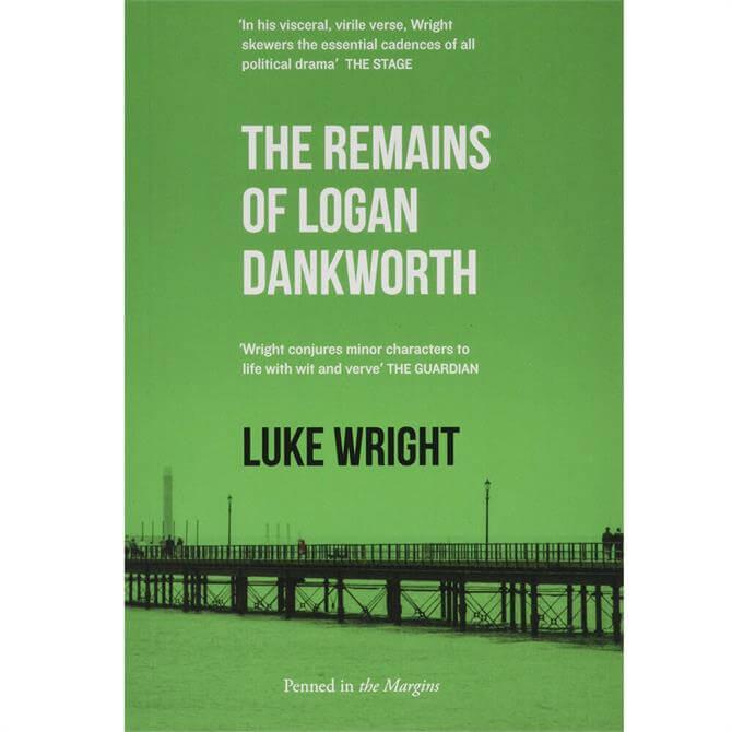 The Remains of Logan Dankworth By Luke Wright (Paperback)