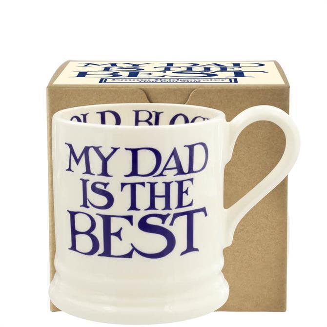 Emma Bridgewater Blue Toast & Marmalade My Dad is the Best Half Pint Mug