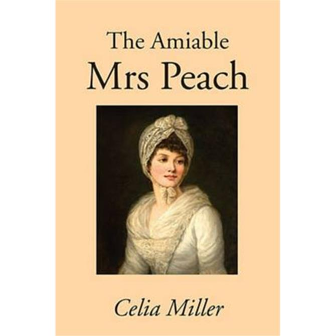 The Amiable Mrs Peach by Celia Miller (Paperback)