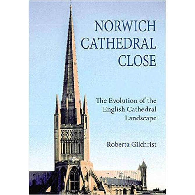 Norwich Cathedral Close by Roberta Gilchrist (Paperback)