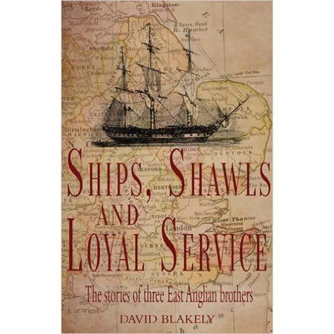 Ships, Shawls and Loyal Service by David Blakely (Paperback)