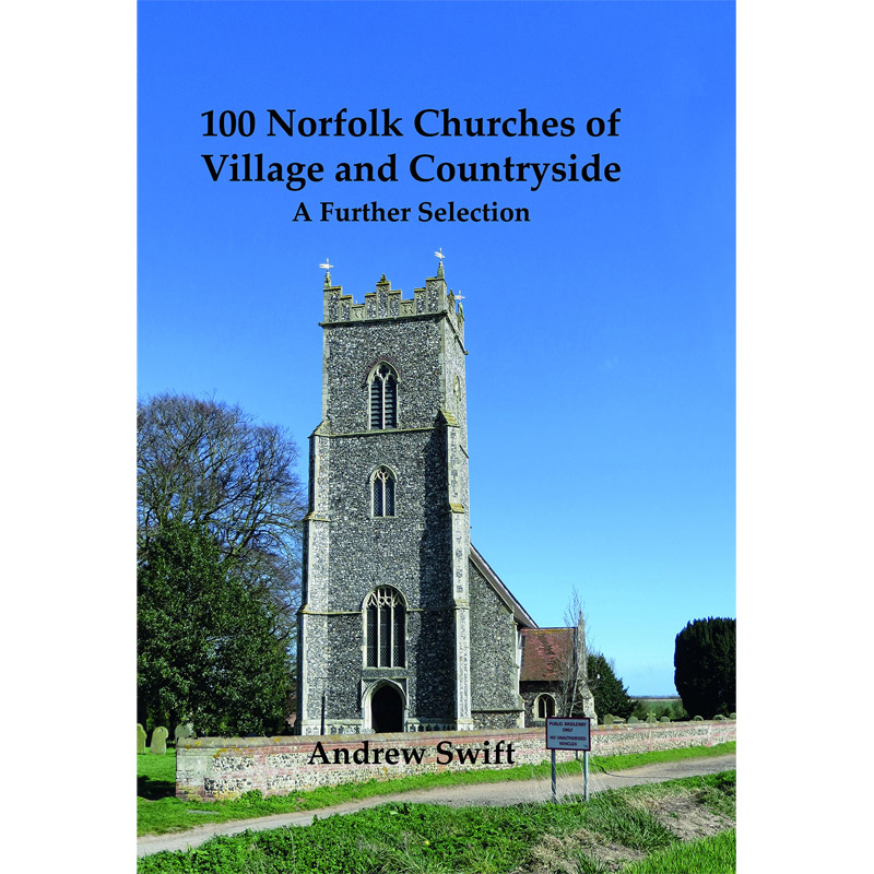 An image of 100 Norfolk Churches of Village & Countryside: A Further Selection (Hardback)