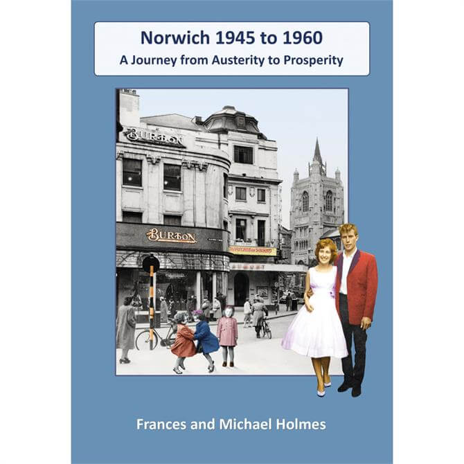 Norwich 1945-1960 - A Journey From Austerity To Prosperity (Paperback)