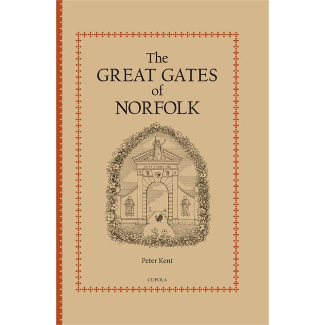 The Great Gates Of Norfolk by Peter Kent (Hardback)