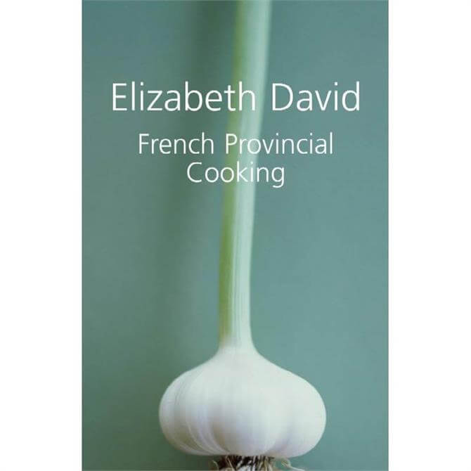 French Provincial Cooking by Elizabeth David (Hardback)