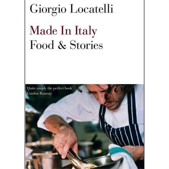 Made In Italy: Food & Stories by Giorgio Locatelli (Paperback)