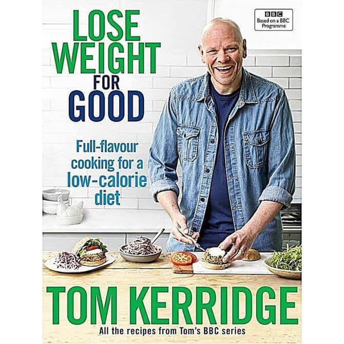 Lose Weight for Good: Full-flavour cooking for a low-calorie diet by Tom Kerridge (Hardback)