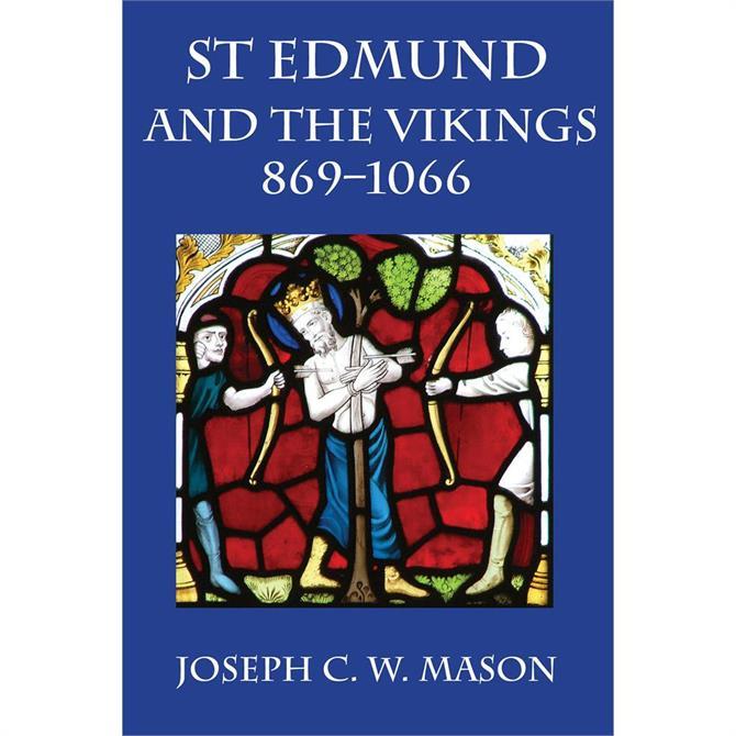 St Edmund & The Vikings By Joseph C. W. Mason (Paperback)