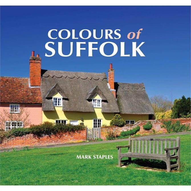 Colours of Suffolk by Mark Staples (Hardback)