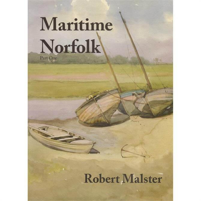 Maritime Norfolk: Part One by Robert Malster (Paperback)