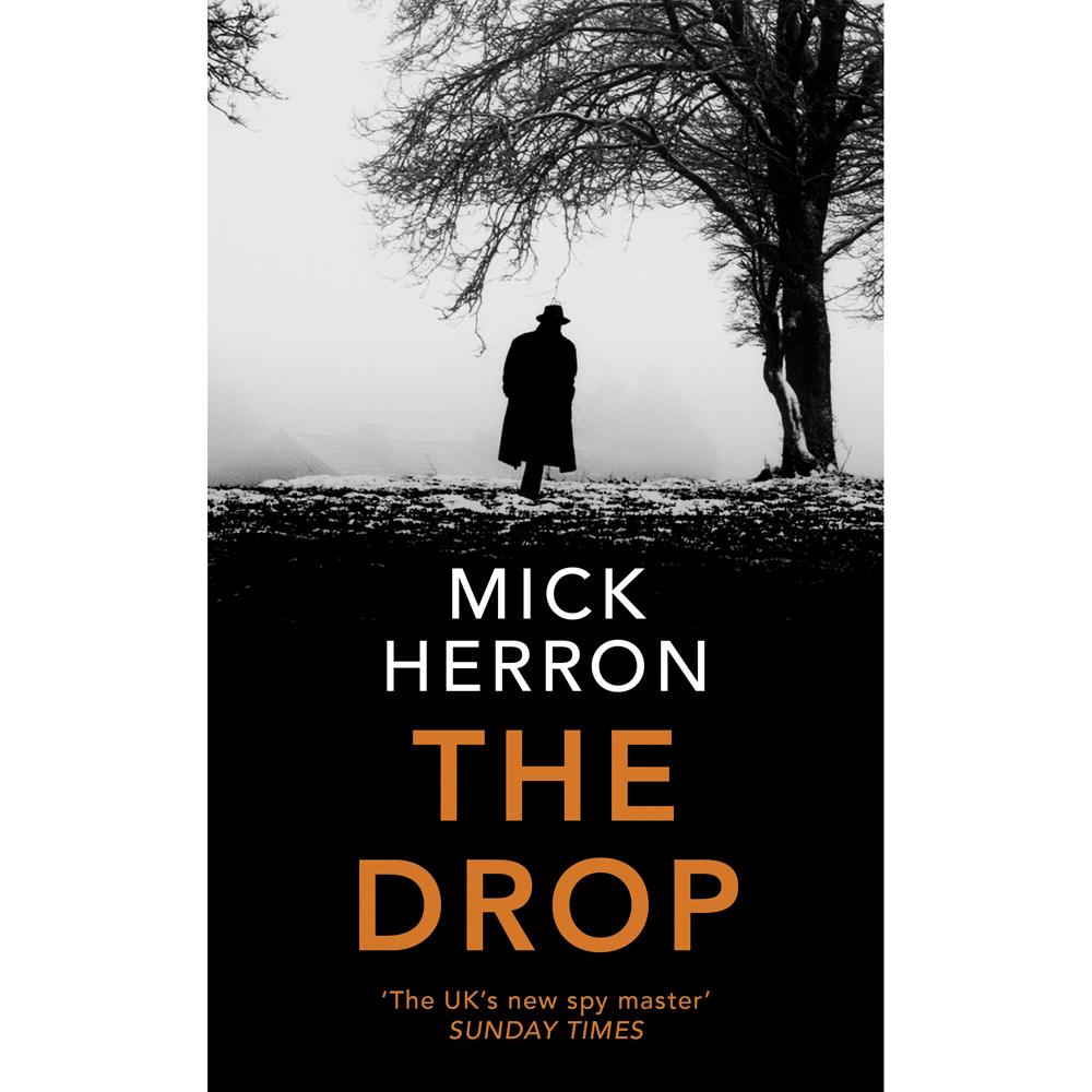 An image of The Drop: A Slough House Novella by Mick Herron (Hardback)