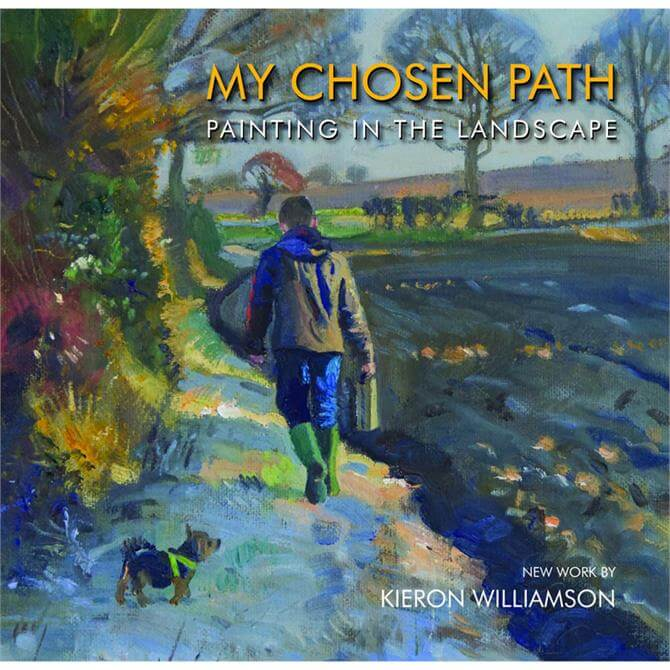 My Chosen Path: Painting In The Landscape, New Work by Kieron Williamson (Hardback)
