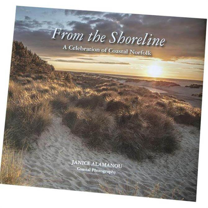 From The Shoreline: A Celebration Of Coastal Norfolk by Janice Alamanou (Hardback)