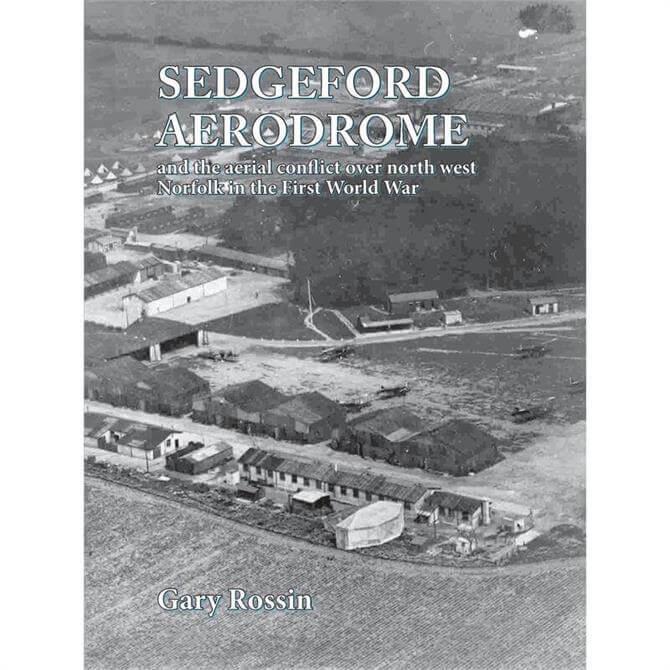 Sedgeford Aerodrome By Gary Rossin (Paperback)