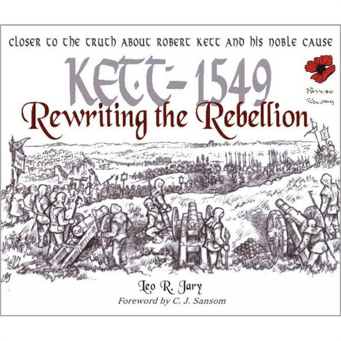 Kett 1549: Rewriting The Rebellion by Leo R Jary (Paperback)