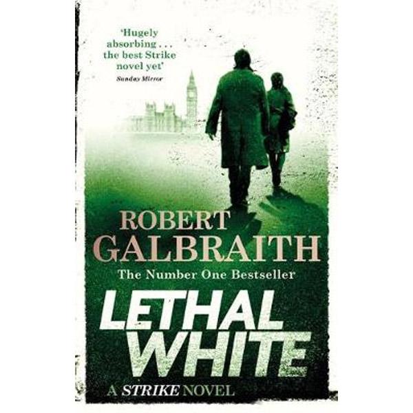 An image of Lethal White: Cormoran Strike Book 4 by Robert Galbraith (Paperback)