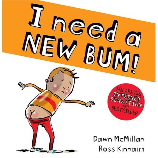 I Need a New Bum! By Dawn McMillan (Paperback)