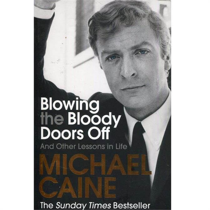 Blowing the Bloody Doors Off By Michael Caine (Paperback)