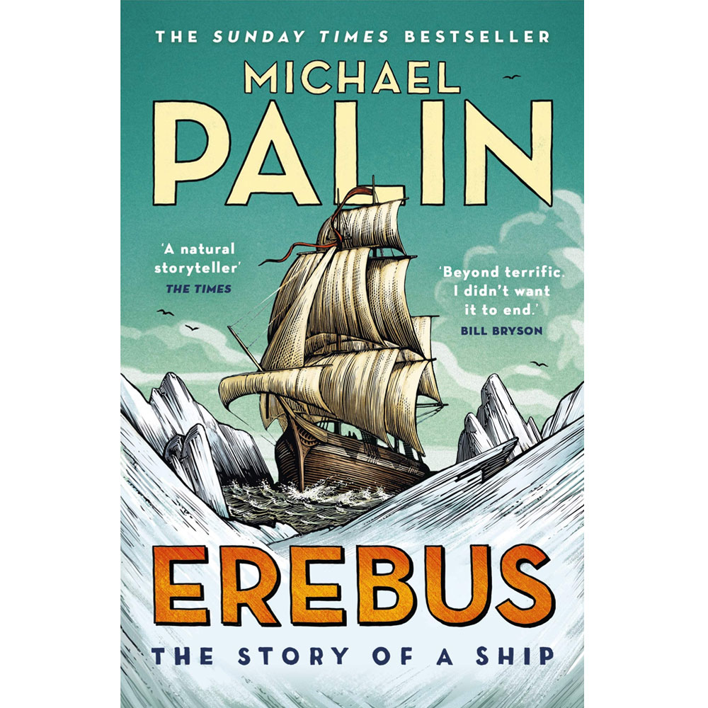 An image of Erebus: The Story of a Ship By Michael Palin (Paperback)