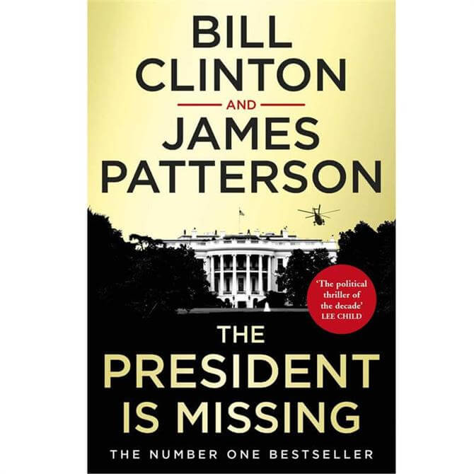 The President is Missing (Paperback) By President Bill Clinton, James Patterson