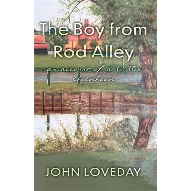 The Boy from Rod Alley By John Loveday (Paperback)