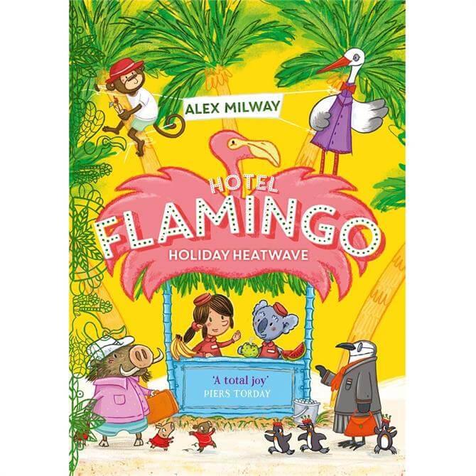 Hotel Flamingo: Holiday Heatwave By Alex Milway (Paperback)