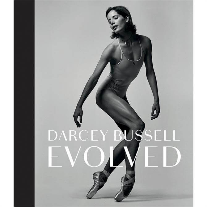 Darcey Bussell: Evolved by Darcey Bussell (Hardback)