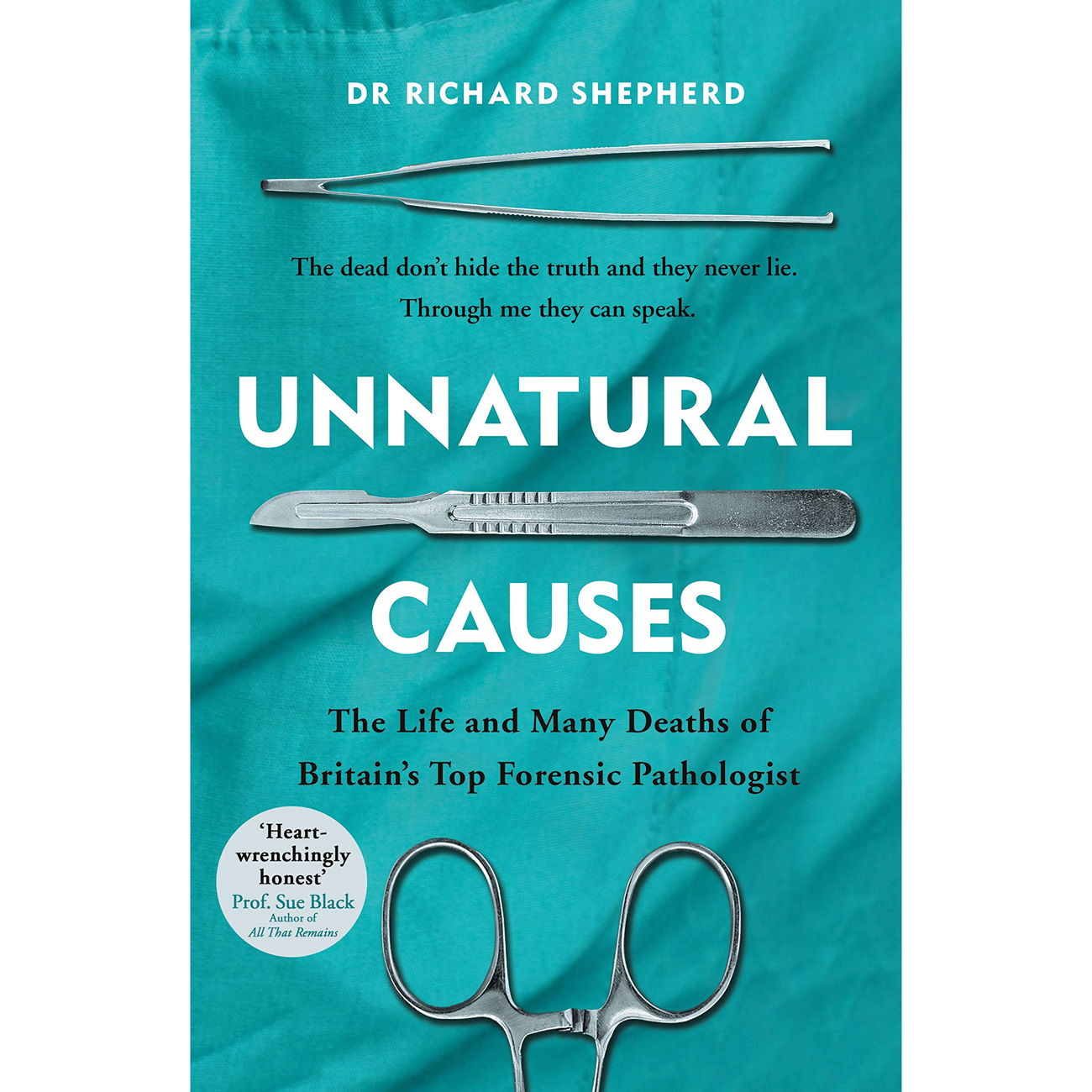 An image of Unnatural Causes by Dr Richard Shepherd (Paperback)