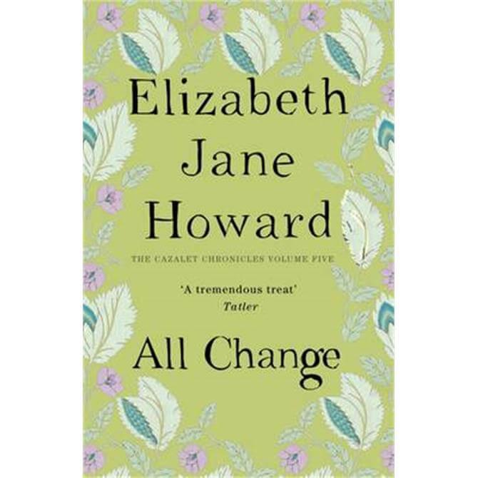 All Change - Cazalet Chronicles 5 by Elizabeth Jane Howard (Paperback)