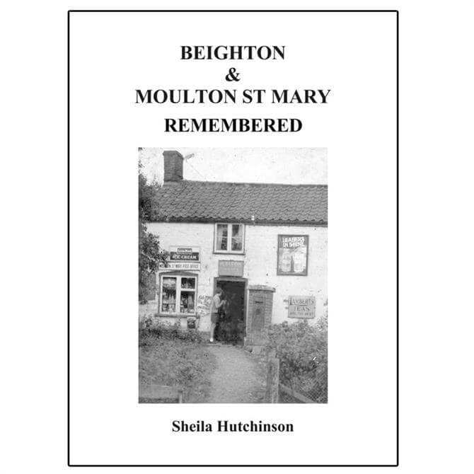 Beighton & Moulton St Mary Remembered by Sheila Hutchinson