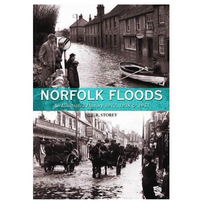 Norfolk Floods An Illustrated History by Neil R Storey (Hardback)