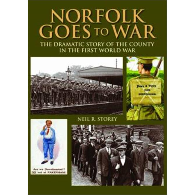 Norfolk Goes To War by Neil Storey