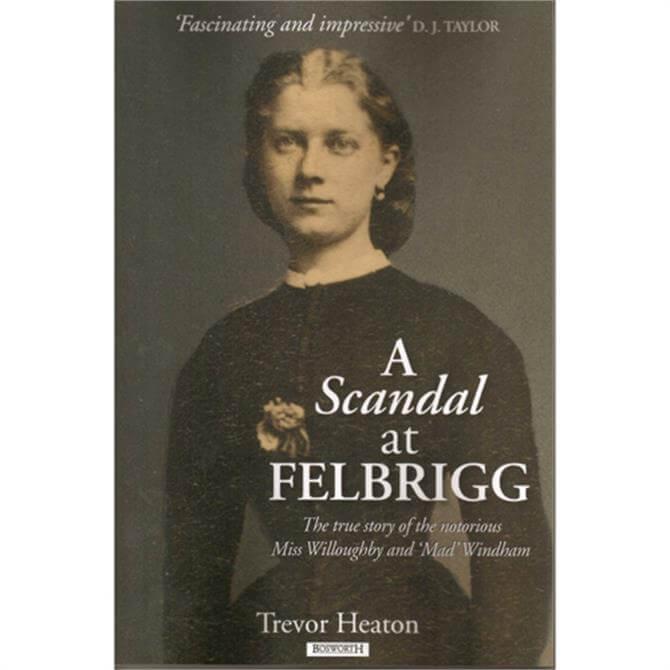 A Scandal at Felbrigg by Trevor Heaton