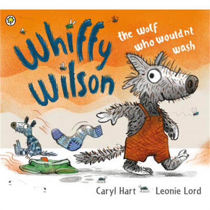 Whiffy Wilson - The Wolf Who Wouldnt Wash by Caryl Hart and Leonie Lord