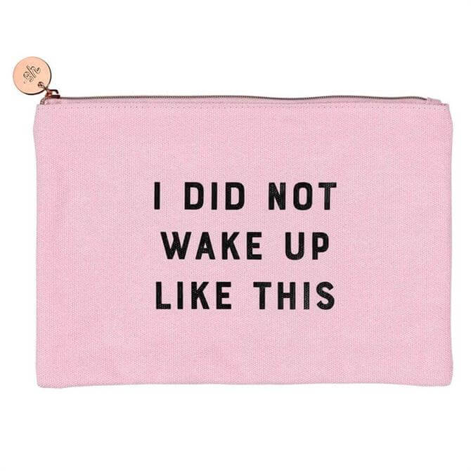 Yes Studio Make Up Pouch I Did Not Wake Up Like This